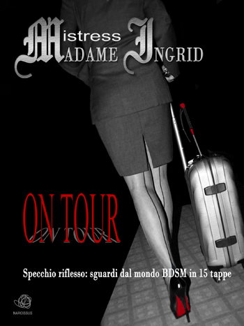 On Tour Biografia Mistress Ingrid